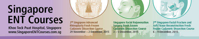Singapore ENT Courses - Eleven Days of Facial Plastic Surgery: 29/11-02/12.2015; 02/12-05/12.2015; 06/12-09/12/2015.‏