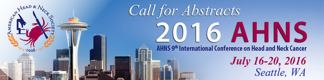 AHNS 9th International Conference on Head and Neck Cancer, Technology Transforming Head and Neck Cancer Care: July 16-20, 2016; Washington State Convention Center, Seattle, WA