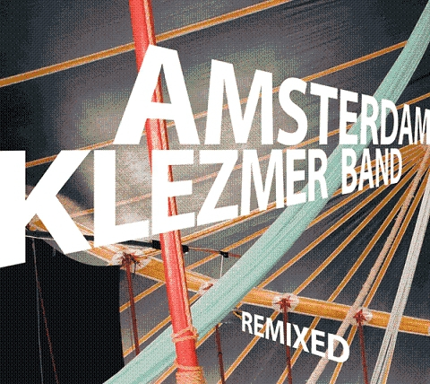 Amsterdam Klezmer Band - Remixed (2006)